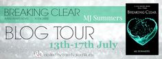 Book Flirts: BREAKING CLEAR by MJ Summers -- BLOG TOUR & GIVEAW...