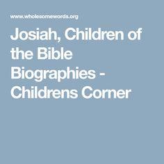 Josiah, Children of the Bible Biographies - Childrens Corner