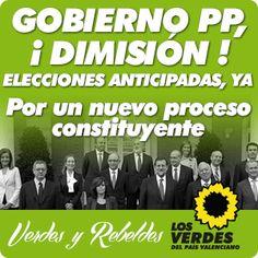 GOBIERNO PP, ¡DIMISIÓN! ELECCIONES ANTICIPADAS, YA Por un nuevo proceso constituyente Verdes y Rebeldes http://elsverdsdegandia.net