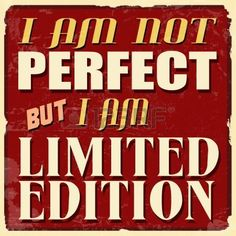 I am not perfect but I am limited edition, vintage grunge poster, vector illustrator photo