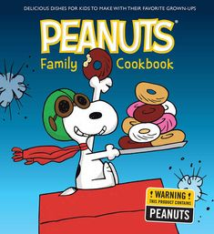 28553c6aa9 The Hardcover of the The Peanuts Family Cookbook  Delicious Dishes for Kids  to Make with Their Favorite Grown-Ups by Weldon Owen at Barnes   Noble.