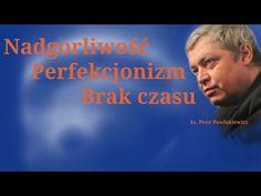 Piotr Pawlukiewicz : Nadgorliwosc, perfekcjonizm i brak czasu. Catholic, Religion, Self, Audi A6, Youtube, Movies, Movie Posters, Watches, Literatura