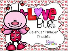 Freebie  Cute Love Bug numbers from 1 to 31 for your calendar.    Make two copies and play a matching game.  Tags: Valentine, Valentine's Day, bugs, calendar, numbers, math, matching game, kindergarten