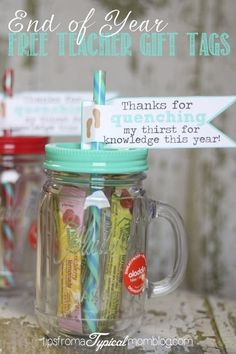 "End of Year Free Teacher Gift. ""Thanks for quenching my thirst for knowledge!"" Mason jar with lid and straw."