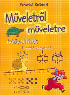 művelet-műveletre_1 - Kiss Virág - Picasa Webalbumok Homeschool Math, School Hacks, After School, First Grade, Mathematics, Worksheets, Preschool, Elsa, Teacher