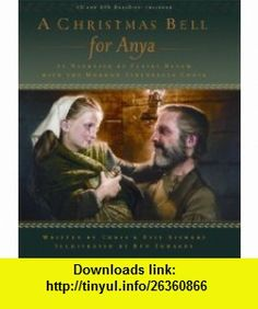 A Christmas Bell for Anya (9781590386361) Chris Stewart, Claire Boom (narrator), Ben Sowards , ISBN-10: 1590386361  , ISBN-13: 978-1590386361 ,  , tutorials , pdf , ebook , torrent , downloads , rapidshare , filesonic , hotfile , megaupload , fileserve