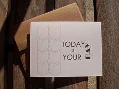 Today Is Your Day  Geometric Inspirational Card by twin2kim, $4.00