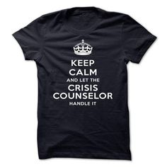 Keep Calm And Let The Crisis counselor Handle It T-Shirt Hoodie Sweatshirts iai