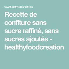 Recette de confiture sans sucre raffiné, sans sucres ajoutés - healthyfoodcreation