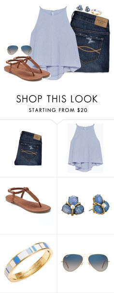"""""""No school thanks to spring break!!!"""" by keileeen ❤ liked on Polyvore featuring Abercrombie & Fitch, Zara, Apt. 9, Kate Spade and Ray-Ban"""