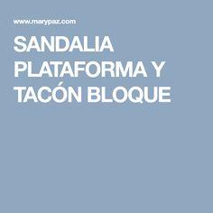 SANDALIA PLATAFORMA Y TACÓN BLOQUE