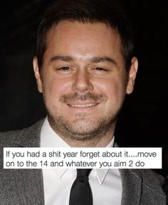 Oh and this reflective end-of-year one. | The 26 Most Brilliantly Danny Dyer Tweets Of All Time