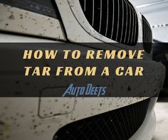Are you tired of the stubborn tar in your car? Find out here how to remove tar from a car! Read on to learn more and see the best tar remover for cars #HowToRemoveTarFromACar   http://bit.ly/2fa3CRV