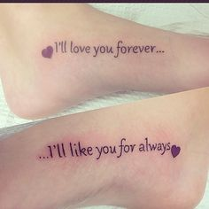"Mine and my sister's tattoo... ""I'll love you forever"" ""I'll like you for always"" - on the inside of the foot. #sistertattoos #tattoos"