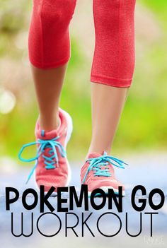 Pokemon Go Workout: Get the Whole Family Involved (three levels of workouts included!)!