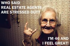 Beyond Real Estate #18: Who said real estate agents are stressed out? I'm 46 and I feel great!  #realestate #agent #broker #realtor #realtorlife #brokerage #properties #homes #home #house #humour #joke #fun #funny #meme #laugh #smile #lovemyjob #job #wo