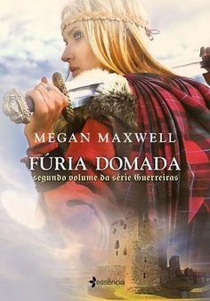 Fúria Domada, Vol. 02 - Série Guerreiras [Megan Maxwell]