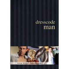 Dresscode man: Der Style Guide für den perfekten Auftritt. Inspirierende Styling-Tipps für Männer.