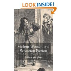 Violent Women and Sensation Fiction: Crime, Medicine and Victorian Popular Culture: Andrew Mangham: 9780230545212: Amazon.com: Books