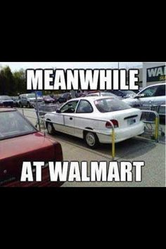 Walmart.... How did they get out of the car