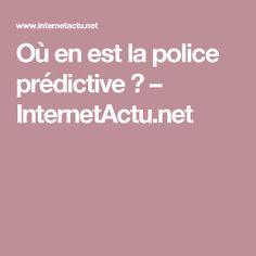 Où en est la police prédictive ? – InternetActu.net Ai Applications, Police, Business, Store, Business Illustration, Law Enforcement