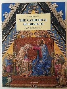 The Cathedral of Orvieto Faith Art Literature by Eraldo Rosatelli