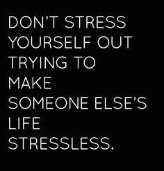 I choose to be stressless.