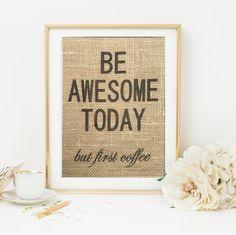 Be Awesome Today, coffee shop, coffee art, fresh coffee, burlap, custom, coffee decor