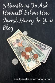 3 questions to ask yourself before you invest money in your blog.