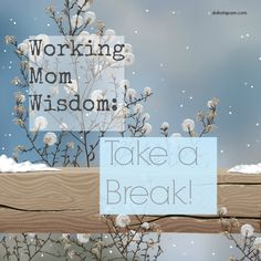 What Every Working Mom Needs: A Vacation