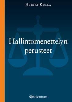 Kuvaus: Teos on yleisesitys hyvän hallinnon periaatteista ja hallintomenettelyn oikeudellisista perusteista.