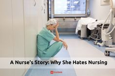 Why she hates nursing