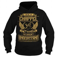 CHAPPEL CHAPPELYEAR CHAPPELBIRTHDAY CHAPPELHOODIE CHAPPELNAME CHAPPELHOODIES  TSHIRT FOR YOU
