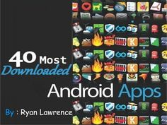 40 Top Most Installed And Most Downloaded Android #Apps [MUST HAVE] #Aplicaciones