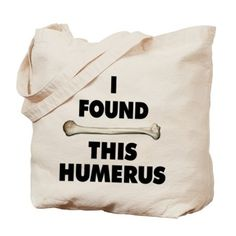 I Found This Humerus Tote Bag and merchandise. Funny design for anyone who knows their medical terms. Pun referring to the arm bone is sure to get a laugh. Bold font and image of humerus. By Mega-Shark.com