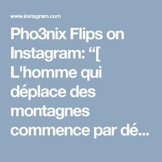 """Pho3nix Flips on Instagram: """"[ L'homme qui déplace des montagnes commence par déplacer les petites pierres.] - Confucius #urbainproject#gainer #kickthemoon #freestyle…"""" Parkour, Flip, Freestyle, Instagram Posts, Mountains, Stones"""