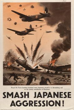 "British WWII propaganda poster, depicting the RAF bombing Japanese airstrips, with the slogan ""Smash Japanese Aggression! Patriotic Posters, Ww2 Propaganda Posters, Poster Ads, Aviation Art, World War Two, Vintage Posters, Retro Posters, Illustrations Posters, Pin Up"