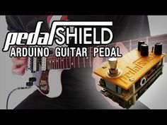 pedalSHIELD Open Source Arduino Guitar Pedal - YouTube