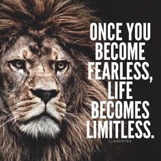 Life of courage makes you unstoppable!