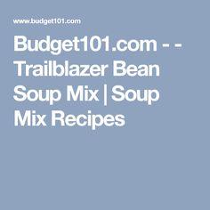 Budget101.com - - Trailblazer Bean Soup Mix | Soup Mix Recipes
