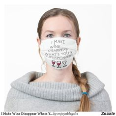 I Make Wine Disappear Whats Your Super Power? Adult Cloth Face Mask Bee Safe, Australian Flags, Grey Outfit, How To Protect Yourself, Stay Safe, Health And Safety, Super Powers, Snug Fit, Sensitive Skin