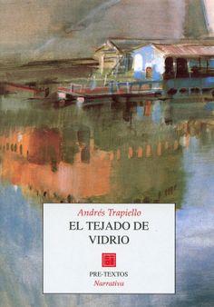 El tejado de vidrio. Andrés Trapiello
