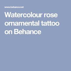 Watercolour rose ornamental tattoo on Behance