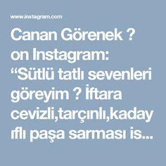 """Canan Görenek 📷 on Instagram: """"Sütlü tatlı sevenleri göreyim 🙋 İftara cevizli,tarçınlı,kadayıflı paşa sarması isteyenler  tarif hemen aşağıda 👇  MALZEMELER 10-15 DAKİKA…"""""""