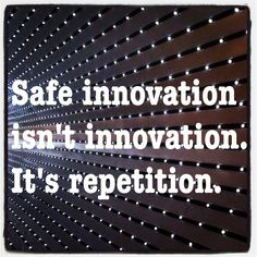 True. Don't replicate innovative things you see. Design your own!