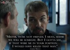 #Fargo #LorneMalvo: Mister, we're not friends. I mean, maybe we will be someday. But I gotta say, if that were me in your position… I would have killed that man. #tvseriesquotes #quote #tvseries #tvshow #drama #BillyBobThornton