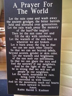 """A Prayer for the World"" - This is beautiful it's not wiccan but the message is clear. If we could all live in peace and harmony just imagine how lovely that would be."