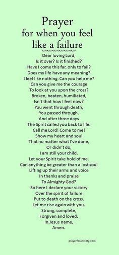 for when you feel like a failure This prayer for when you feel like a failure helps you lift your head up again. to see a heavenly promise.This prayer for when you feel like a failure helps you lift your head up again. to see a heavenly promise. Prayer Scriptures, Bible Prayers, Catholic Prayers, Faith Prayer, God Prayer, Prayer Quotes, Faith In God, Spiritual Quotes, Faith Quotes