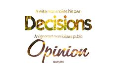 a man makes his own decision an ignorant person follows public opinion