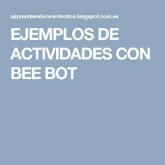 EJEMPLOS DE ACTIVIDADES CON BEE BOT